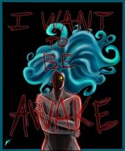 I Want to Be Awake